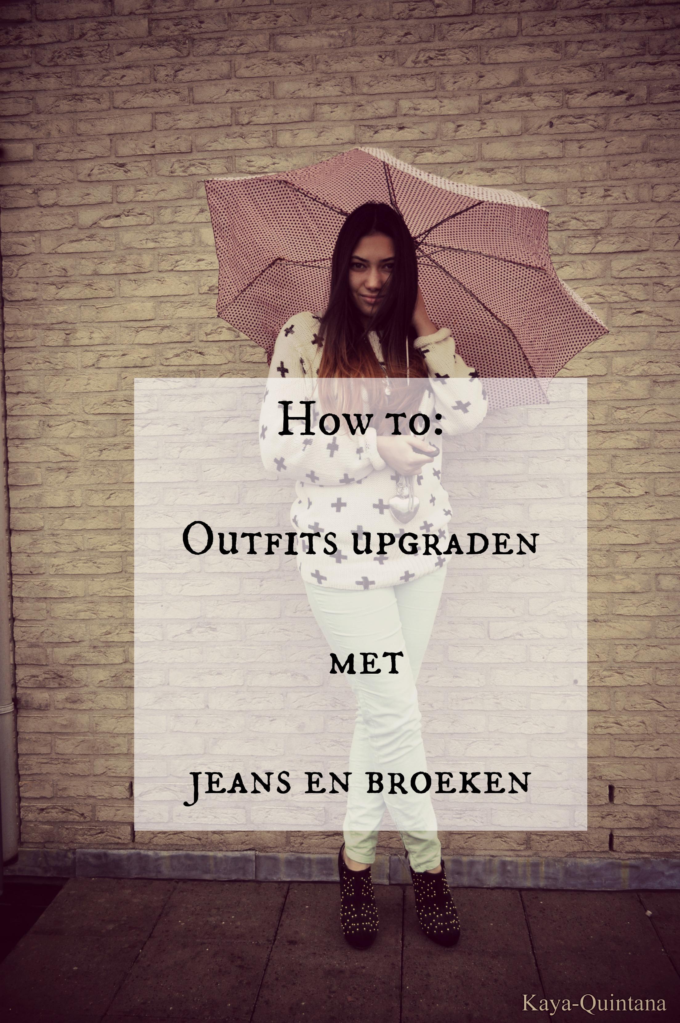 how to outfits upgraden met jeans en broeken