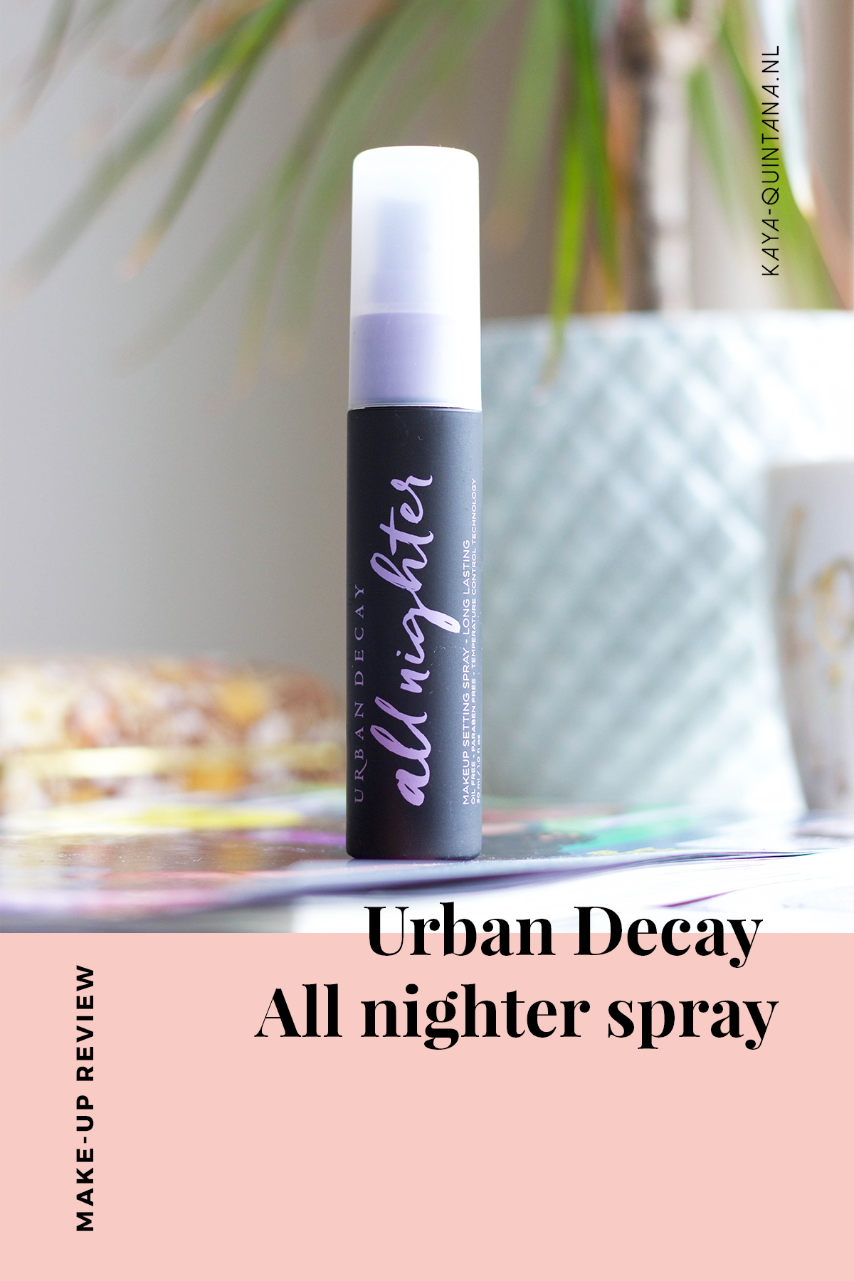 Urban Decay All nighter makeup setting spray review